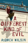 A Different Kind of Evil - Andrew Wilson
