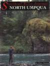 Steelhead River Journal: North Umpqua (Steelhead River Journal) - John Shewey