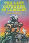The Last Defender of Camelot - Roger Zelazny
