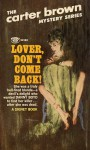 Lover Don't Come Back! - Carter Brown