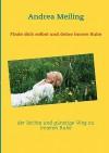 Finde Dich Selbst Und Deine Innere Ruhe - Andrea Meiling, Dresden Eulenbuchverlag