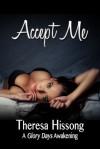 Accept Me (A Glory Days Awakening #3) - Theresa Hissong