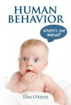Human Behavior: Where's the Manual? - Tom O'Keefe