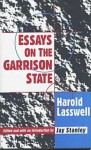 Essays On The Garrison State - Harold D. Lasswell