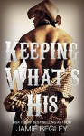 Keeping What's His: Tate (Porter Brothers Trilogy Book 1) - Jamie Begley