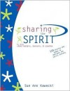 Sharing the Spirit: For and by Cheerleaders, Dancers, and Coaches - Sue Ann Kawecki