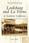 Lordsburg & La Verne, Ca Postcards (Postcard History Series) - Marlin L. Heckman