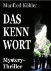 Das Kennwort (Scheinwirklichkeiten) (German Edition) - Manfred Köhler