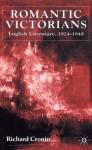 Romantic Victorians: English Literature, 1824-1840 - Richard Cronin