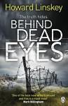 Behind Dead Eyes - Howard Linskey