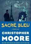 Sacré Bleu: A Comedy d'Art - Christopher Moore