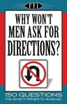 Why Won't Men Ask for Directions? (For Your Information) (F.Y.I.) - Apandisis Publishing