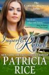 Imperfect Rebel (The Carolina Magnolia Series, Book 2) - Patricia Rice