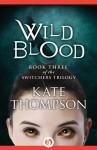 Wild Blood - Kate Thompson