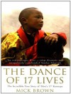 The Dance of 17 Lives - Mick Brown