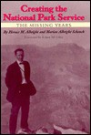 Creating the National Park Service: The Missing Years - Horace M. Albright