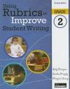 Using Rubrics to Improve Student Writing, Grade 2 - Sally Hampton, Sandra Murphy, Margaret Lowry