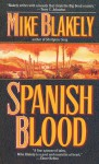 Spanish Blood - Mike Blakely