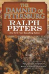 The Damned of Petersburg: A Novel (The Battle Hymn Cycle) - Ralph Peters