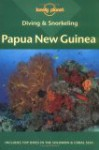 Diving & Snorkeling Papua New Guinea - Lonely Planet, Tim Rock, Bob Halstead
