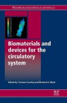 Biomaterials and devices for the circulatory system - T. Gourlay, R. Black, Richard Black
