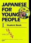ヤングのための日本語 I - Japanese for Young People I: Student book - 国際日本語普及協会