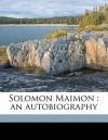 Solomon Maimon: An Autobiography - Salomon Maimon, John Clark Murray