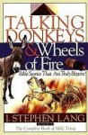 Talking Donkeys and Wheels of Fire: Bible Stories That are Truly Bizarre - J. Lang