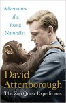 Adventures Of A Young Naturalist : The Zoo Quest Expeditions - David Attenborough