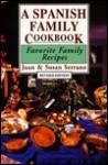 A Spanish Family Cookbook: Favorite Family Recipes (Hippocrene International Cookbook Series) - Juan Serrano