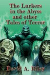 The Lurkers in the Abyss and Other Tales of Terror - David A. Riley, David A. Sutton, Paul Mudie
