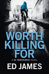 Worth Killing For (A DI Fenchurch Novel Book 2) - Ed James