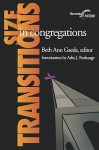 Size Transitions in Congregations (Harvesting the Learnings) (Harvesting the Learnings Series) - Beth Ann Gaede