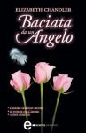 Baciata da un angelo (eNewton Narrativa Vol. 1) - Elizabeth Chandler, F. Di Maio, S. Marsiglia, S. Ristori