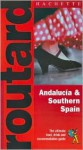 Routard: Andalucia & Southern Spain: The Ultimate Food, Drink and Accommodation Guide - Hachette