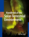 Handbook Of The Solar Terrestrial Environment - Yohsuke Kamide