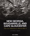 New Georgia, Bougainville, and Cape Gloucester: The U.S. Marines in World War II: A Pictorial Tribute - Eric Hammel