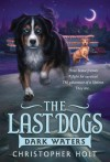 The Last Dogs: Dark Waters - Christopher Holt, Allen Douglas