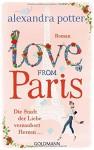 Love from Paris: Die Stadt der Liebe verzaubert Herzen... - Roman - Alexandra Potter, Stefanie Retterbush