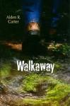 Walkaway - Alden R. Carter