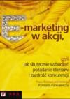 E-marketing w akcji, czyli jak skutecznie wzbudzać pożądanie klientów i zazdrość konkurencji - Konrad Pankiewicz