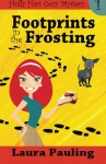 Footprints in the Frosting (Holly Hart Cozy Mystery Series) (Volume 1) - Laura Pauling