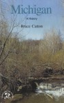 Michigan: A Bicentennial History (States and the Nation) - Bruce Catton