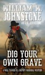 Dig Your Own Grave - William W. Johnstone