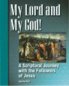 My Lord and My God!: A Scriptural Journey with the Followers of Jesus - Jeanne Kun