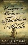 The Unexpected Occurrence of Thaddeus Hobble - Gareth Wiles