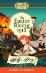 The Easter Rising 1916 - Molly's Diary (Hands-on History) - Patricia Murphy