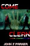 Come Clean - John F. Parker