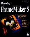 Mastering Framemaker 5 - Thomas R. Neuburger