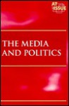 The Media and Politics (At Issue) - Paul A. Winters